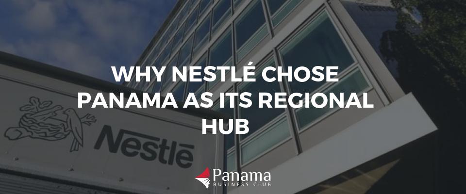 Why Nestlé Chose Panama as its Regional Hub